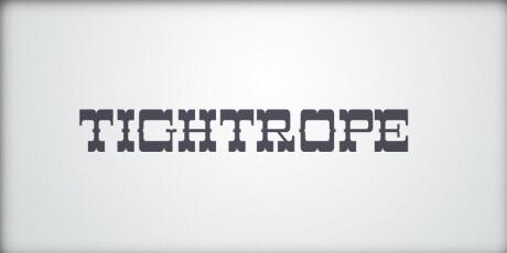 tightropeold fashionedprintstyleseriffont
