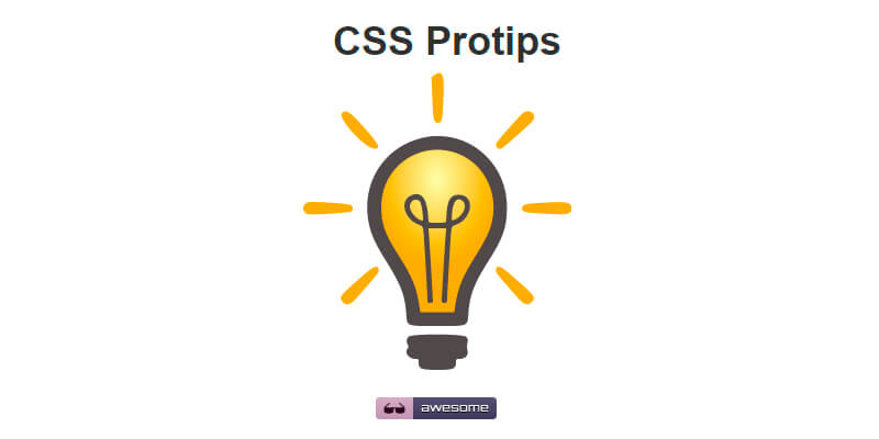 css-protips: CSS Tips Collection