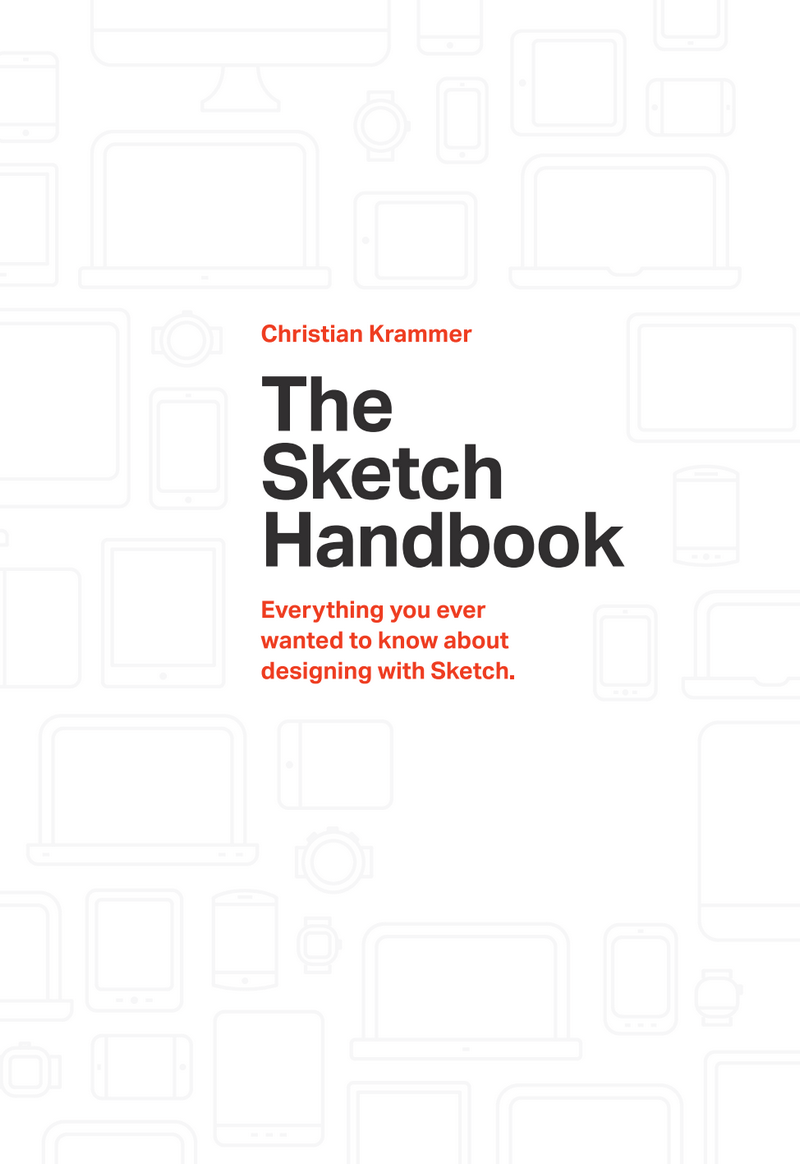 Smashing magazines complete library unlimited access to 56 ebooks the sketch handbook will guide you through every aspect of sketch from smart guides and layer manipulation to responsive baseline grid nested symbols and fandeluxe Image collections