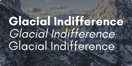 sans serif font glacial indifference