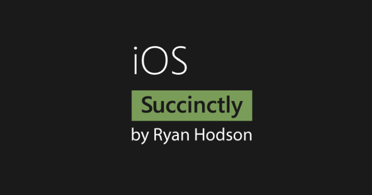 iOS Succinctly: Guide For iPhone & iPad App Developers (PDF, EPUB